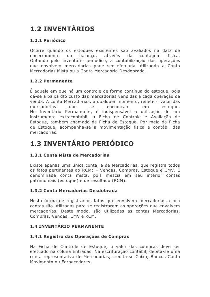 1.2 INVENTÁRIOS 1.2.1 Periódico  Ocorre quando os estoques existentes são avaliados na data de encerramento     do   balan...