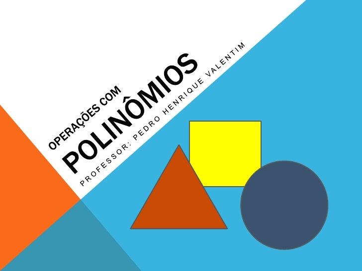 Operações com polinomios