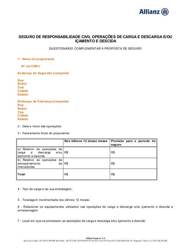 SEGURO DE RESPONSABILIDADE CIVIL OPERAÇÕES DE CARGA E DESCARGA E/OUIÇAMENTO E DESCIDAQUESTIONÁRIO COMPLEMENTAR À PROPOSTA ...