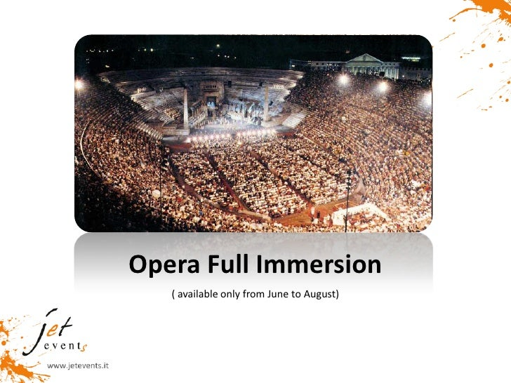Opera Full Immersion   ( available only from June to August)