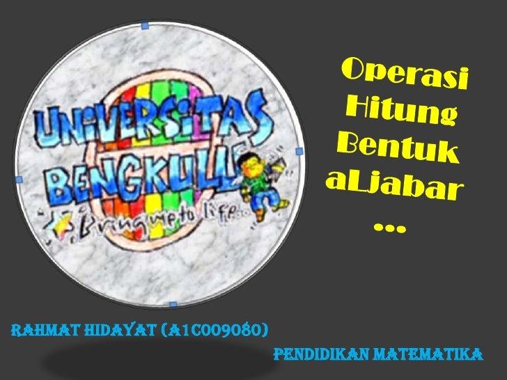 Rahmat Hidayat (A1C009080)                             Pendidikan Matematika