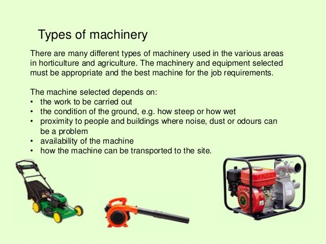 Operate machinery and equipment for Different tools and equipment in horticulture