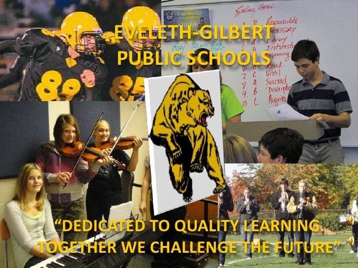 """EVELETH-GILBERT PUBLIC SCHOOLS<br />""""Dedicated to quality learning.  Together we challenge the future""""<br />"""