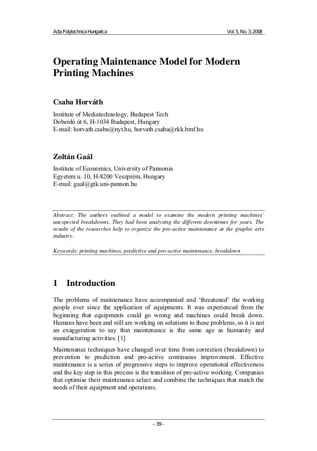 Acta Polytechnica Hungarica  Vol. 5, No. 3, 2008  Operating Maintenance Model for Modern Printing Machines Csaba Horváth I...