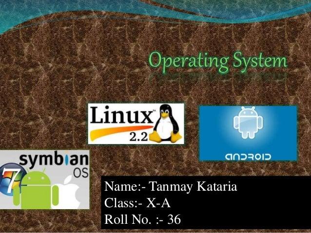 Name:- Tanmay Kataria Class:- X-A Roll No. :- 36