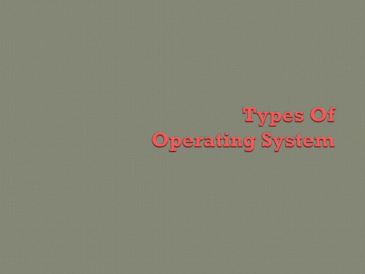 Types of os