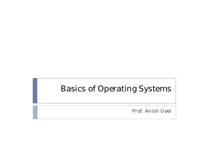 Basics of Operating Systems                 Prof. Anish Goel