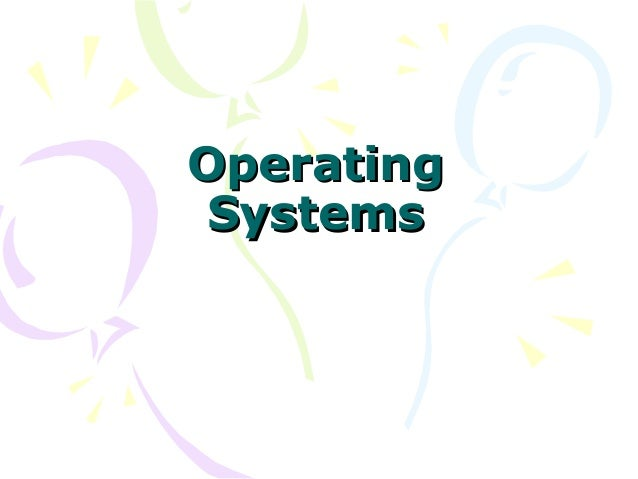 OperatingOperating SystemsSystems