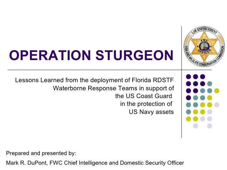 OPERATION STURGEON Lessons Learned from the deployment of Florida RDSTF Waterborne Response Teams in support of the US Coa...