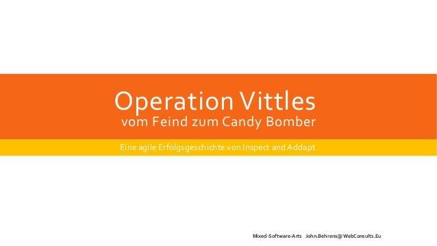 Operation Vittles vom Feind zum Candy Bomber Eine agile Erfolgsgeschichte von Inspect and Addapt Mixed-Software-Arts John....