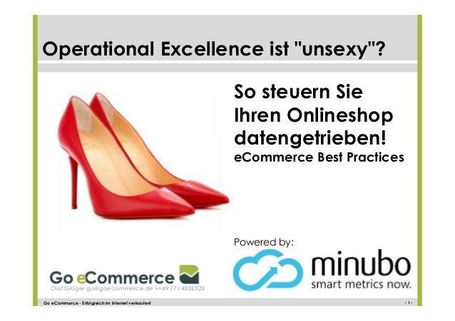 """Operational Excellence ist """"unsexy""""?  Olaf Grüger go@goecommerce.de ++49 171 4826523  So steuern Sie  Ihren Onlineshop  da..."""