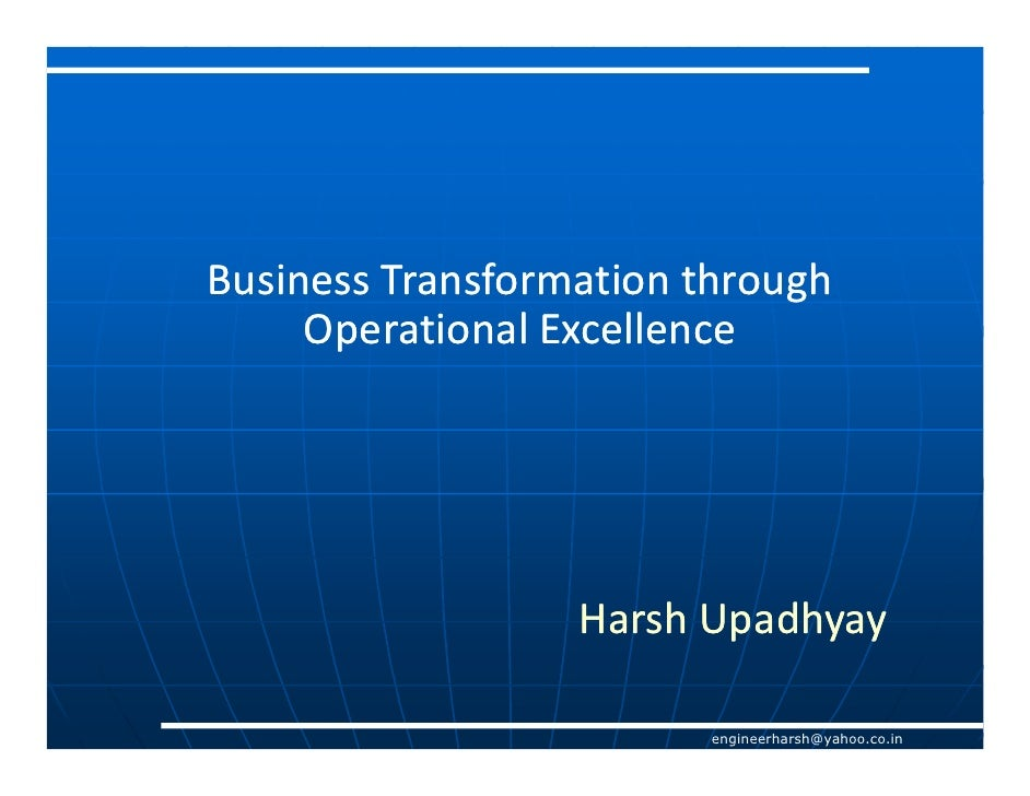 Business Transformation through      Operational Excellence                       Harsh Upadhyay                          ...