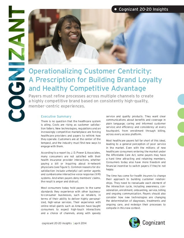 Operationalizing Customer Centricity: A Prescription for Building Brand Loyalty and Healthy Competitive Advantage Payers m...