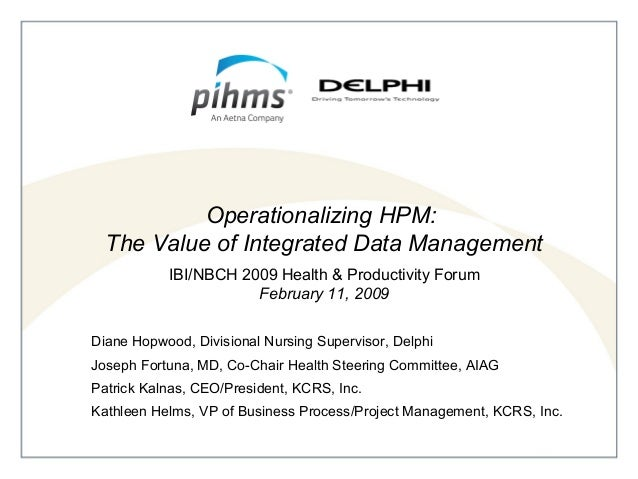 KCRS, Inc.           Operationalizing HPM:  The Value of Integrated Data Management                 February 13, 2008     ...