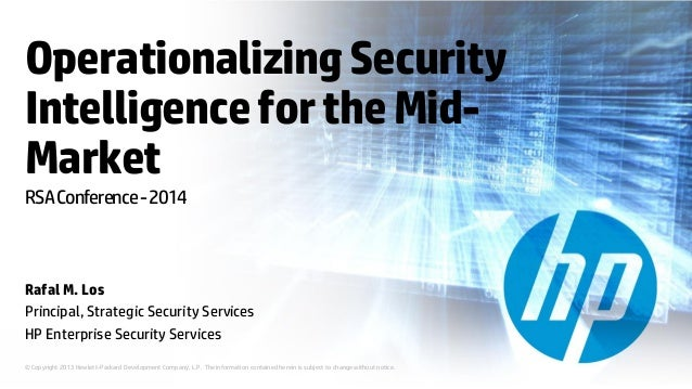 Operationalizing security intelligence for the mid market - Rafal Los - RSA Conference 2014