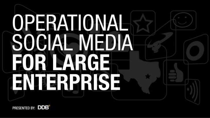 Operationalizing social media for large enterprises (500+ Employees)