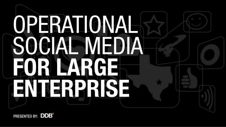 Operationalizing social media for large enterprises (500+ Employees)