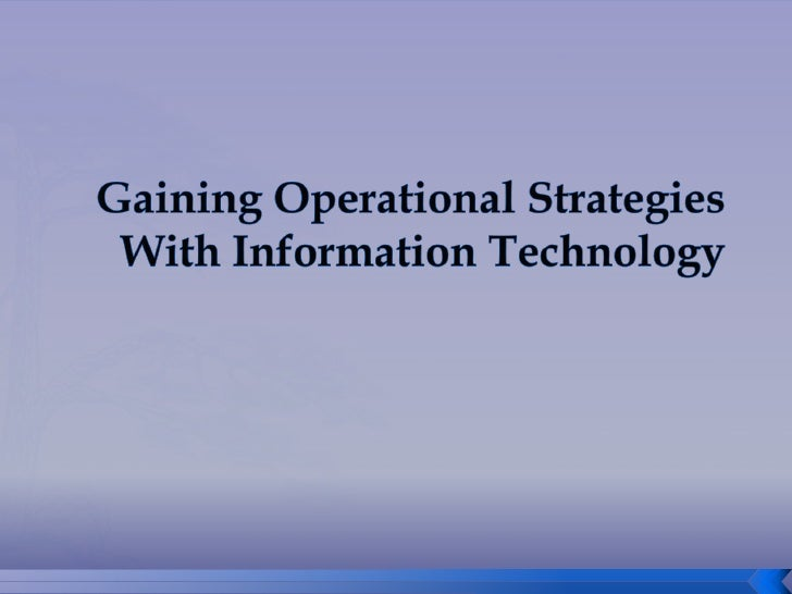Operational strategies with information technology