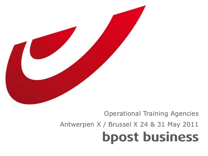 Operational Training Agencies Antwerpen X / Brussel X 24 & 31 May 2011
