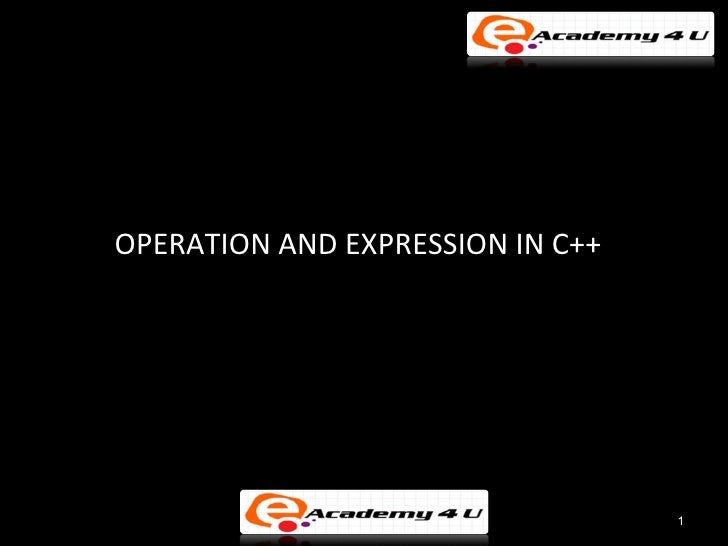 OPERATION AND EXPRESSION IN C++                                  1