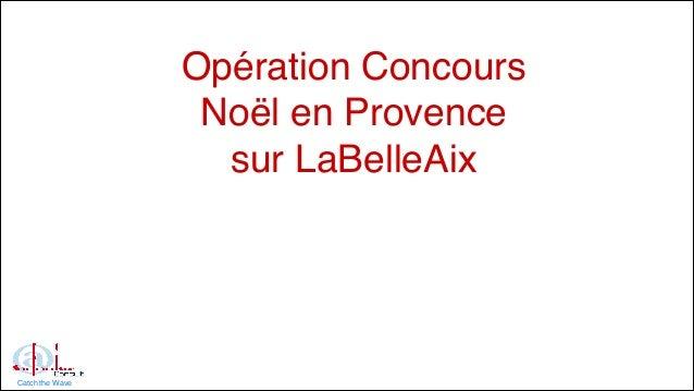 Opération Concours ! Noël en Provence! sur LaBelleAix !Catch the Wave
