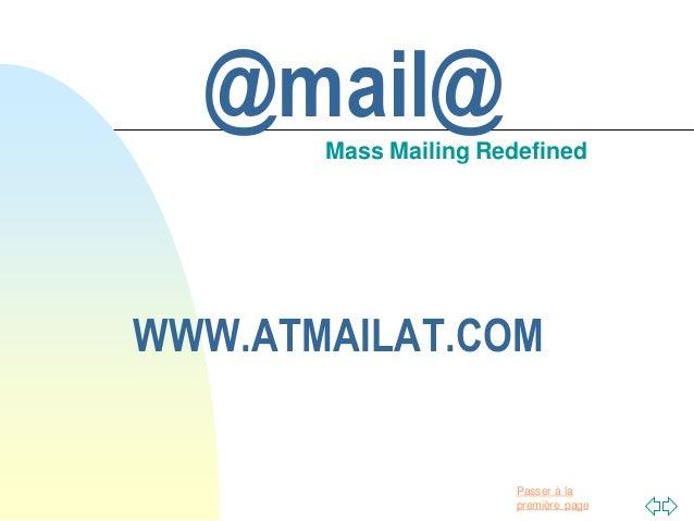 Passer à la première page @mail@Mass Mailing Redefined WWW.ATMAILAT.COM