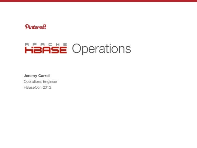 HBaseCon 2013: Apache HBase Operations at Pinterest