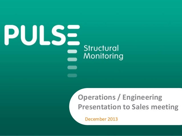 Operations / Engineering Presentation to Sales meeting December 2013