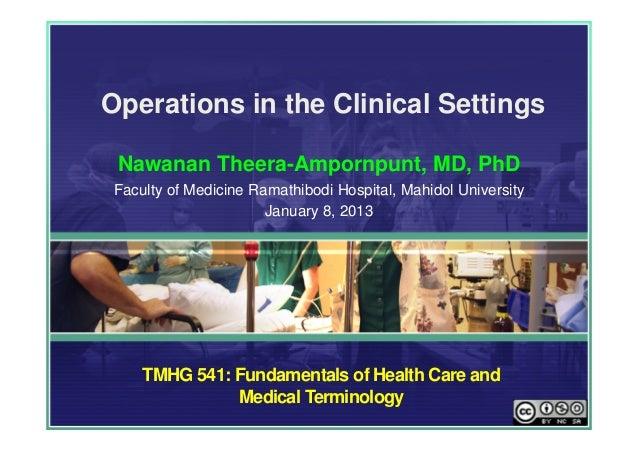 Operations in the Clinical Settings Nawanan Theera-Ampornpunt, MD, PhDFaculty of Medicine Ramathibodi Hospital, Mahidol Un...