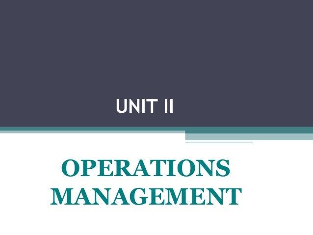 UNIT II OPERATIONS MANAGEMENT