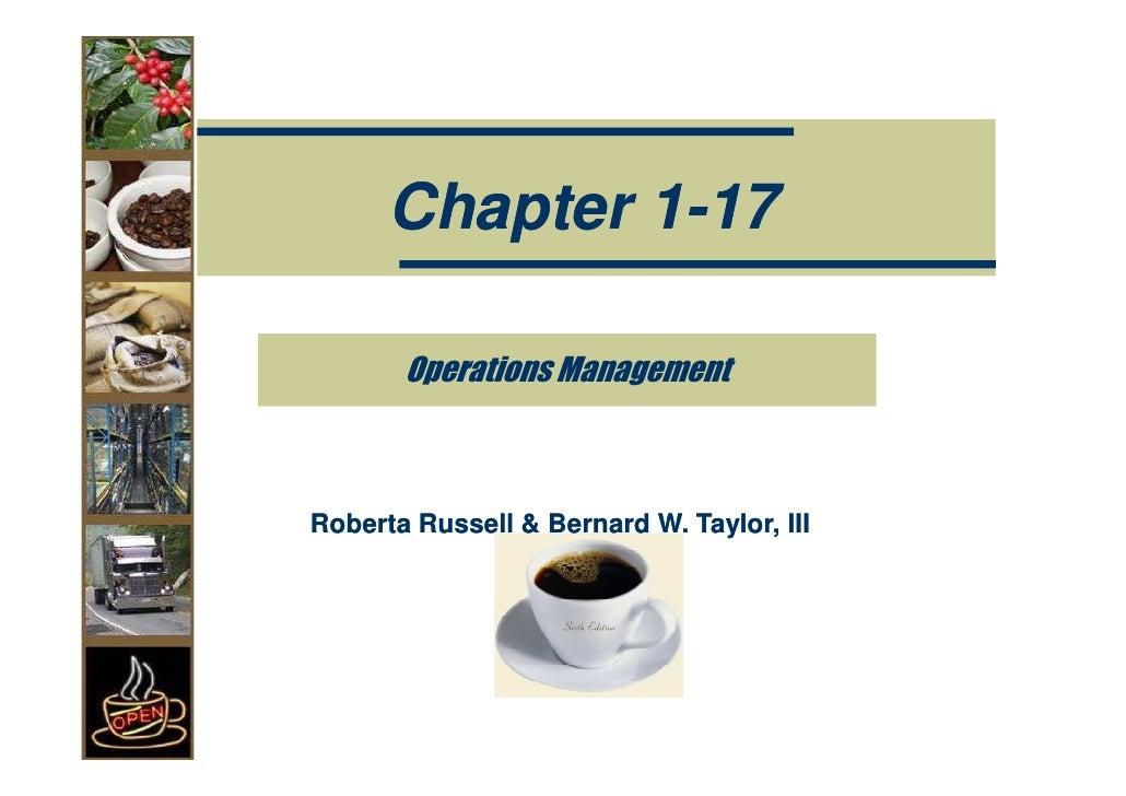 Chapter 1-17         Operations Management    Roberta Russell & Bernard W. Taylor, III