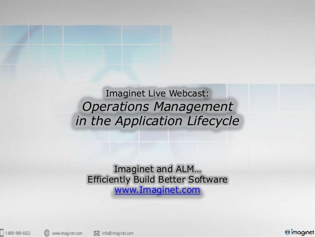 Imaginet Live Webcast: Operations Managementin the Application Lifecycle         Imaginet and ALM…  Efficiently Build Bett...