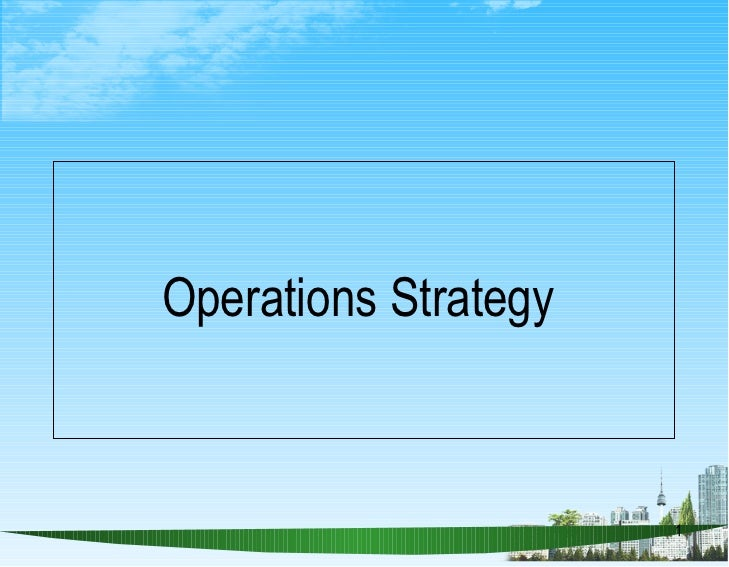 Operations strategy  ppt @ bec doms