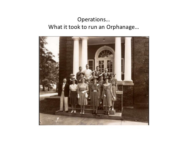Operations…What it took to run an Orphanage…
