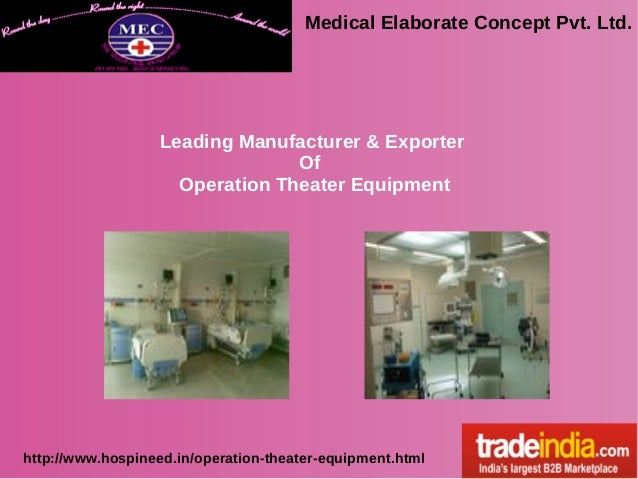 Medical Elaborate Concept Pvt. Ltd. http://www.hospineed.in/operation-theater-equipment.html Leading Manufacturer & Export...