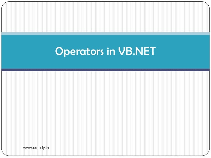 Operators in VB.NET<br />www.ustudy.in<br />