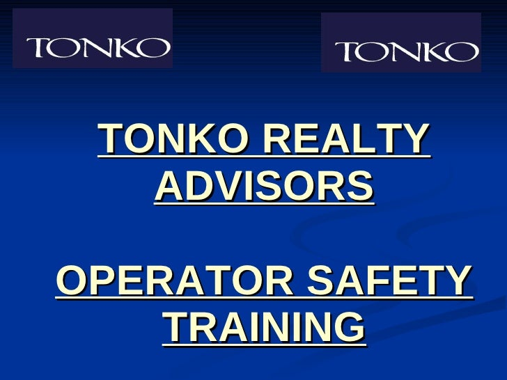 TONKO REALTY ADVISORS OPERATOR SAFETY TRAINING