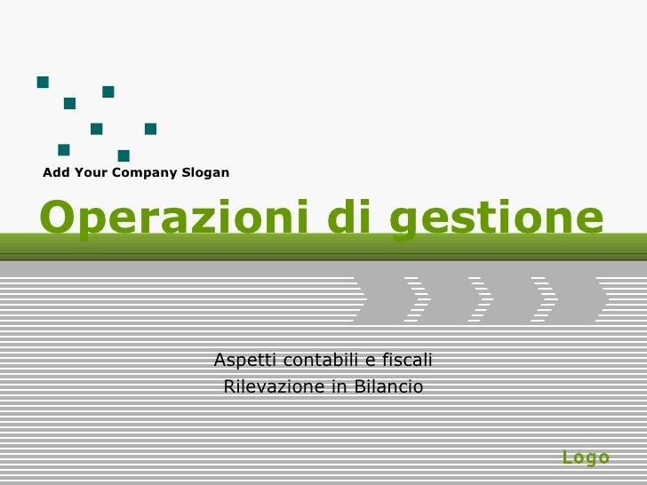 Operazioni di gestione Aspetti contabili e fiscali Rilevazione in Bilancio