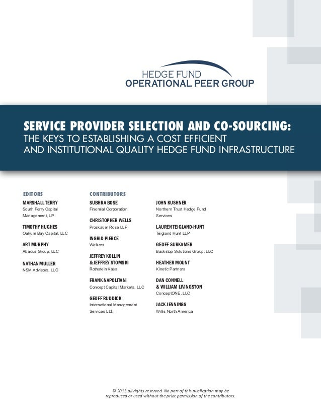 HEDGE FUND                                             OPERATIONAL PEER GROUPSERVICE PROVIDER SELECTION AND CO-SOURCING:TH...
