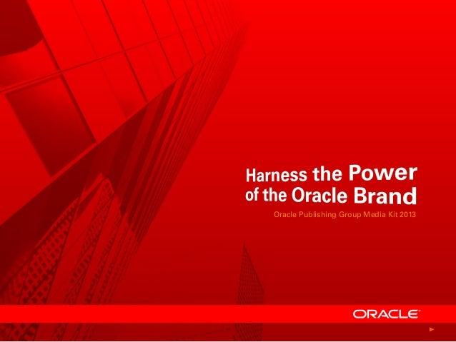 Oracle Publishing Group Media Kit 2013