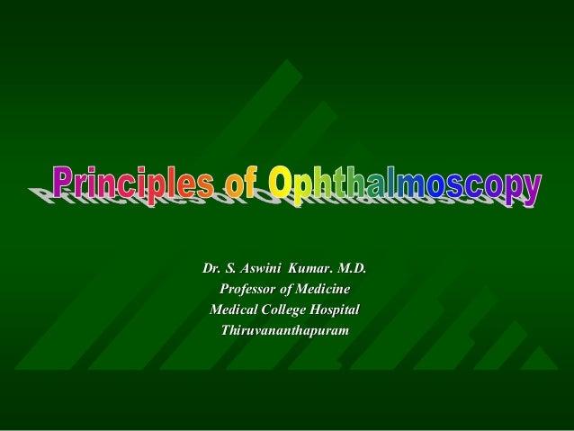 Dr. S. Aswini Kumar. M.D. Professor of Medicine Medical College Hospital Thiruvananthapuram