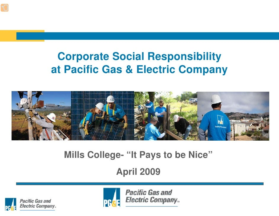 """Corporate Social Responsibility at Pacific Gas & Electric Company       Mills College- """"It Pays to be Nice""""               ..."""