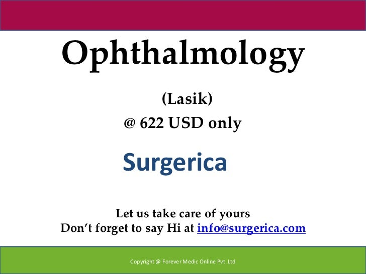 Ophthalmology                (Lasik)           @ 622 USD only           Surgerica          Let us take care of yoursDon't ...
