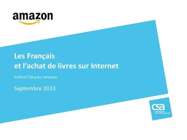 Institut CSA pour Amazon Septembre 2013 Les Français et l'achat de livres sur Internet