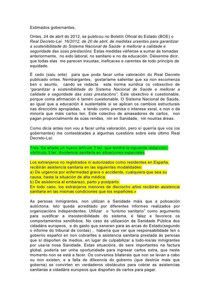 Estimados gobernantes,Ontes, 24 de abril do 2012, se publicou no Boletín Oficial do Estado (BOE) oReal Decreto-Lei 16/2012...