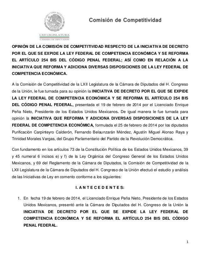 1 OPINIÓN DE LA COMISIÓN DE COMPETITIVIDAD RESPECTO DE LA INICIATIVA DE DECRETO POR EL QUE SE EXPIDE LA LEY FEDERAL DE COM...