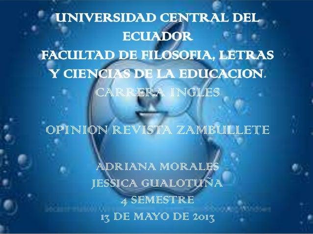 UNIVERSIDAD CENTRAL DELECUADORFACULTAD DE FILOSOFIA, LETRASY CIENCIAS DE LA EDUCACION.CARRERA INGLESOPINION REVISTA ZAMBUL...