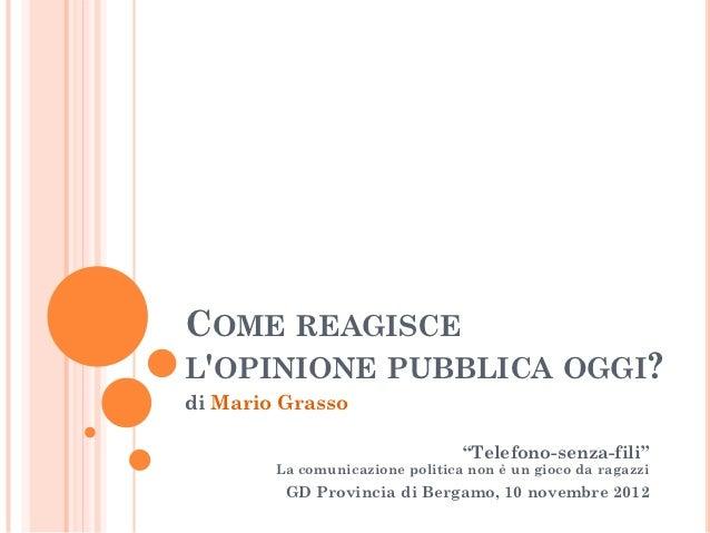 """COME REAGISCELOPINIONE PUBBLICA OGGI?di Mario Grasso                                 """"Telefono-senza-fili""""        La comun..."""