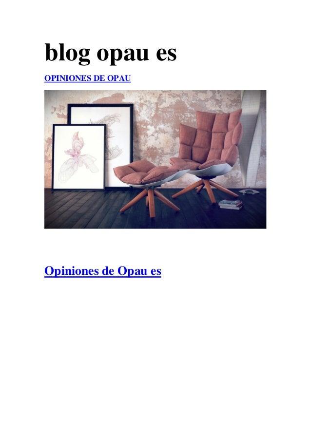 blog opau es OPINIONES DE OPAU Opiniones de Opau es