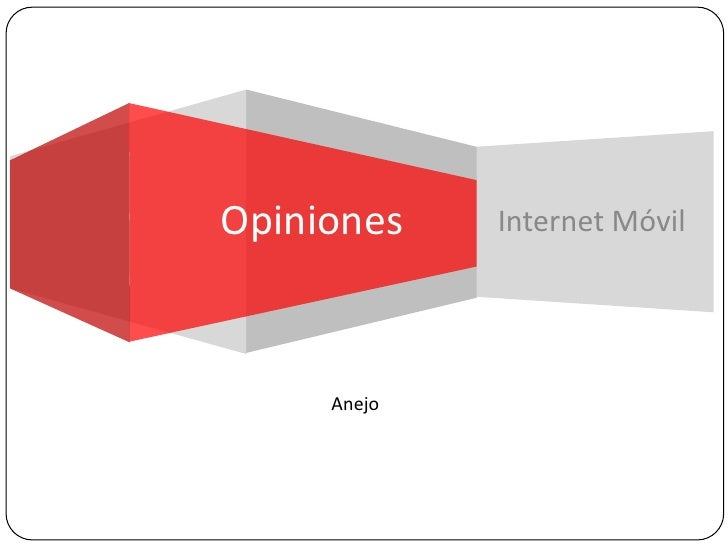 Internet Móvil<br />Opiniones<br />Anejo<br />